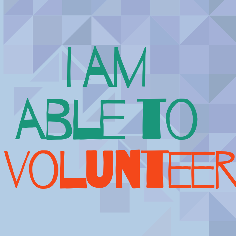 i am able to volunteer in green letters