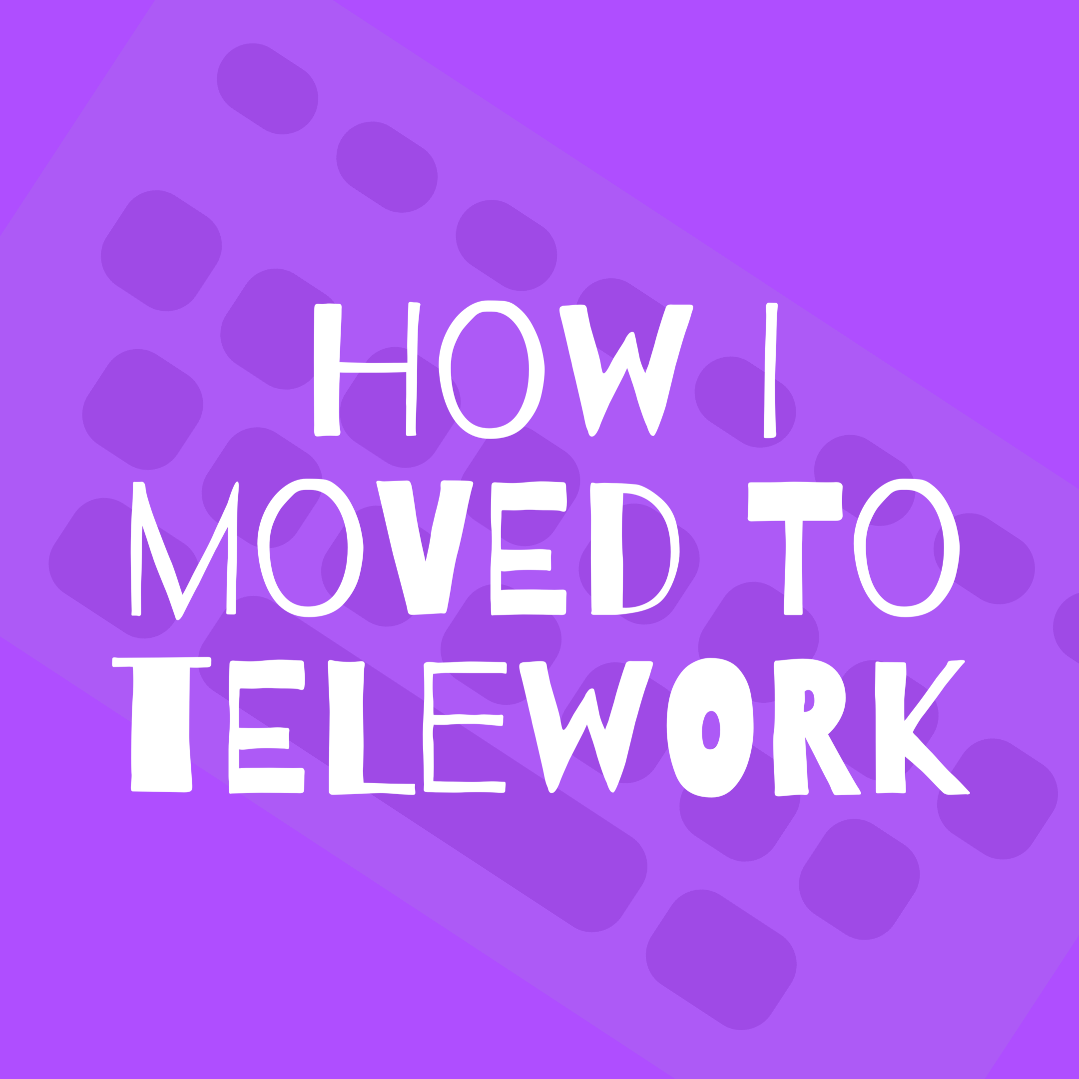 how i moved to telework white letters on purple bacground