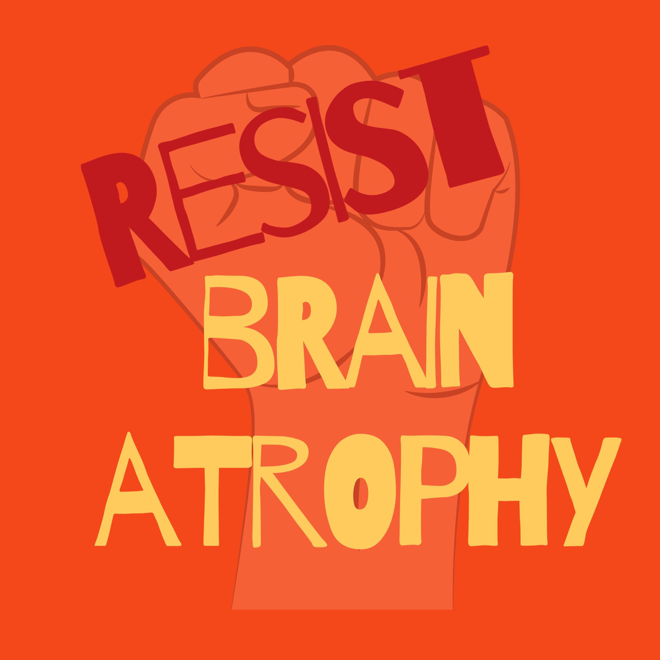 fist on red background behind words resist brain atrophy