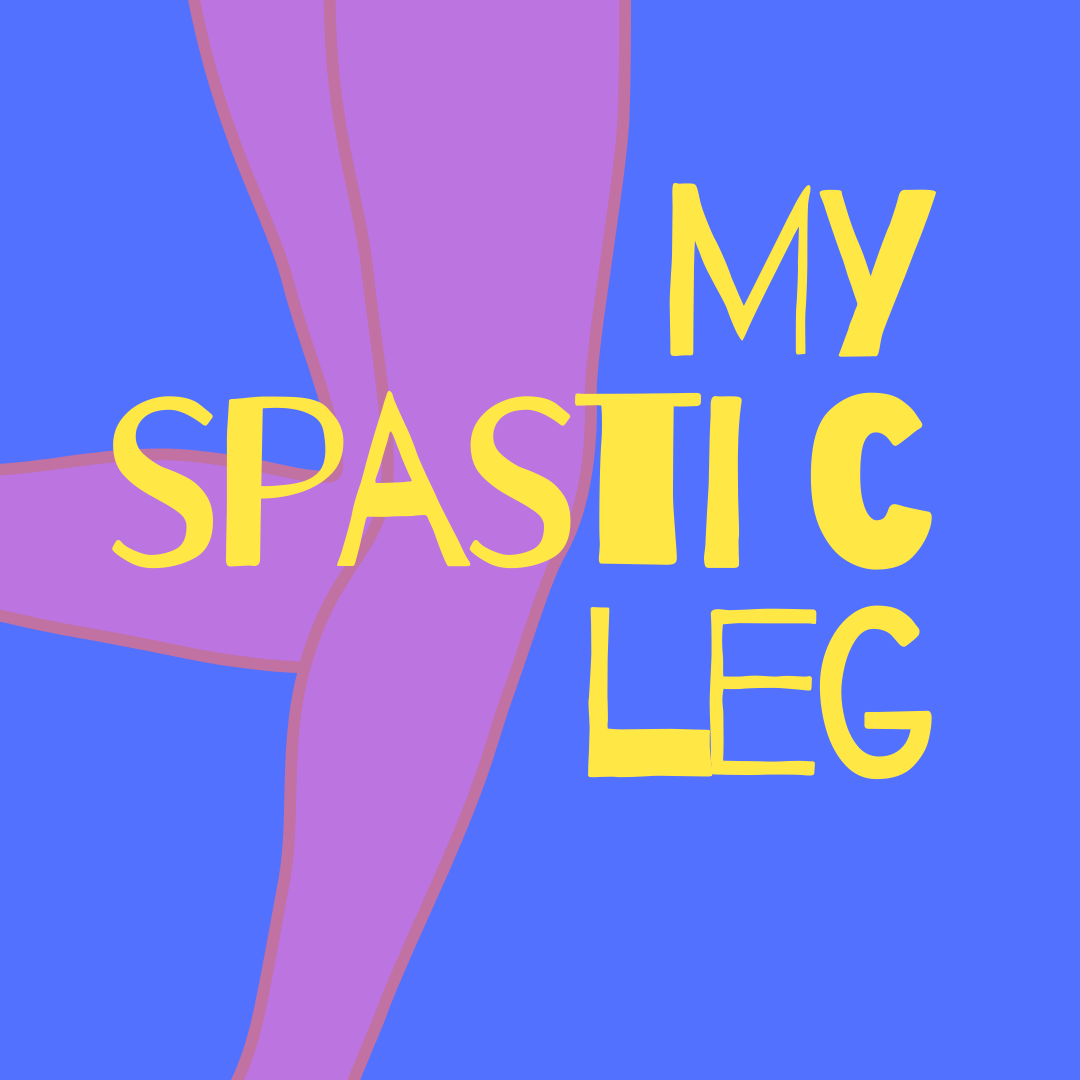 my spastic leg written in yellow over pink legs